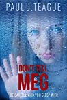 Don't Tell Meg (Don't Tell Meg Trilogy, #1)