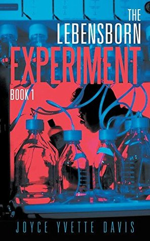 The Lebensborn Experiment, Book I by Joyce Yvette Davis