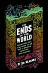 The Ends of the World: Supervolcanoes, Lethal Oceans, and the Search for Past Apocalypses