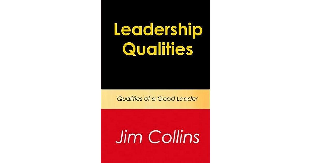 Leadership qualities qualities of a good leader by james c collins fandeluxe Gallery