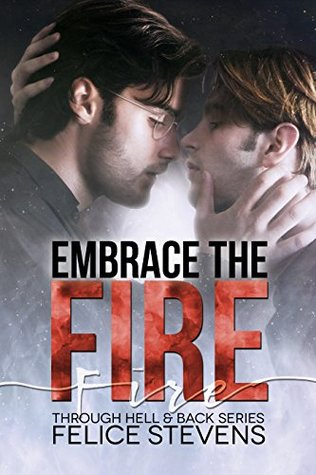 Embrace the Fire (Through Hell and Back, #3)
