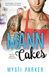 Mann Cakes (Beach Pointe, #1)