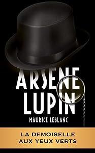 ARSÈNE LUPIN - La demoiselle aux yeux verts (ARSÈNE LUPIN GENTLEMAN-CAMBRIOLEUR t. 13)