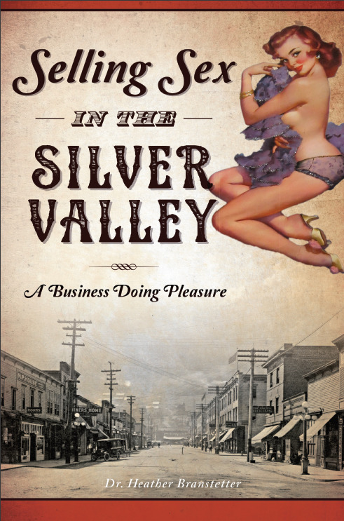 Selling Sex in the Silver Valley A Business Doing Pleasure