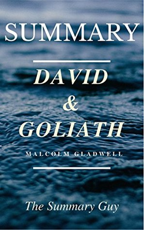 Summary - David and Goliath: Book by Malcolm Gladwell - Underdogs, Misfits, and the Art of Battling Giants (David and Goliath: A Full Summary - Book, Paperback, Hardcover, Audiobook, Audible 1)