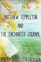 Matthew Templeton and the Enchanted Journal