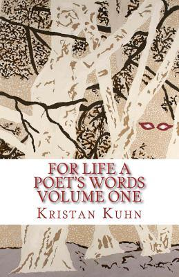For Life a Poet's Words Volume One: An Anthology of Inspirational Poetry and Nature Photography