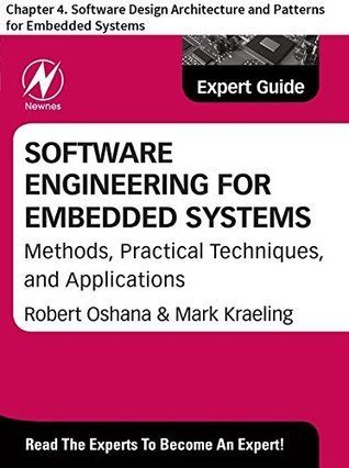 Software Engineering For Embedded Systems Chapter 4 Software Design Architecture And Patterns For Embedded Systems By Bruce Powel Douglass