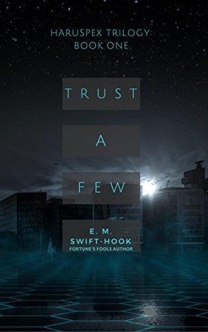 Trust a Few by E.M. Swift-Hook