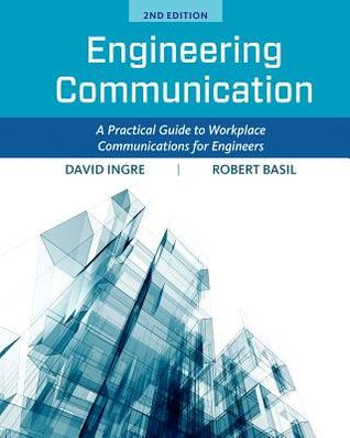Engineering Communication: A Practical Guide to Workplace Communications for Engineers