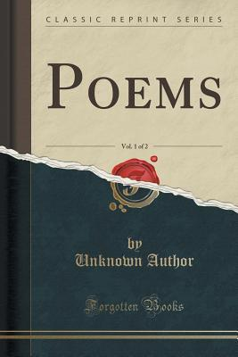 Poems, Vol. 1 of 2  by  Unknown