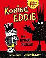 Koning Eddie en de kwade keizer (Koning Eddie, #1)