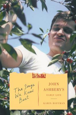 The Songs We Know Best John Ashbery's Early Life