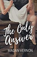 The Only Answer: The Only Series #3