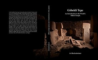 Gobekli Tepe : An Introduction to the World's Oldest Temple