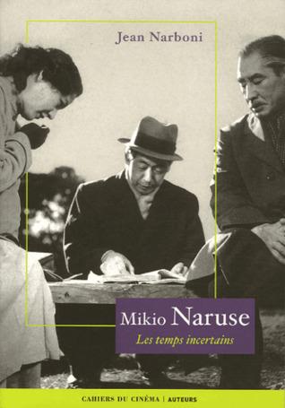 Mikio Naruse: Les temps incertains