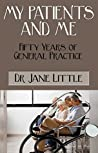 MY PATIENTS AND ME: Fifty Years of General Practice