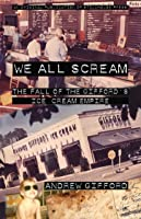We All Scream: The Fall of the Gifford's Ice Cream Empire