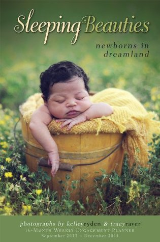 Sleeping Beauties: Newborns in Dreamland 2014 Engagement (calendar)