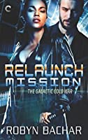 Relaunch Mission (The Galactic Cold War, #1)