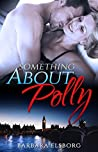 Something About Polly (Bedlingham, #2)