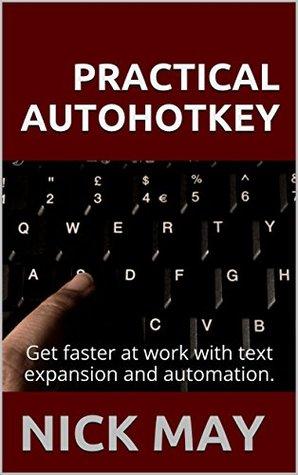 Practical AutoHotkey by Nick May