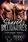Shared by the Billionaires 1: A MFM Menage Romance