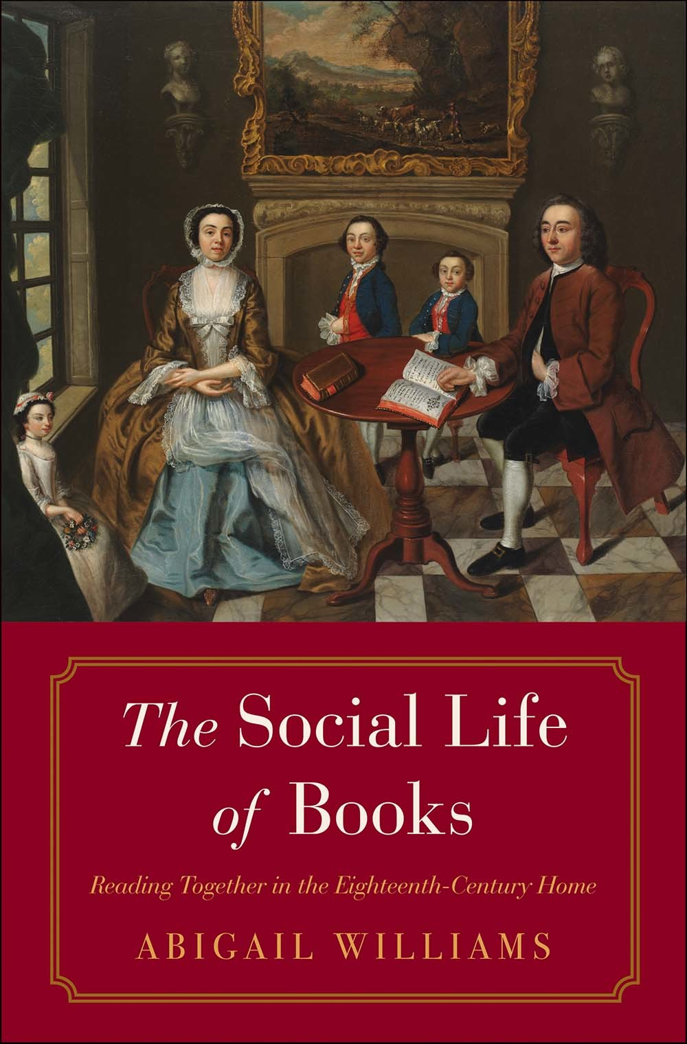 The Social Life of Books Reading Together in the Eighteenth-Century Home