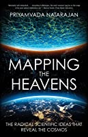 Mapping the Heavens: The Radical Scientific Ideas That Reveal the Cosmos