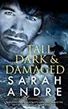 Tall, Dark and Damaged