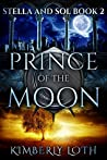 Prince of the Moon (Stella and Sol, #2)