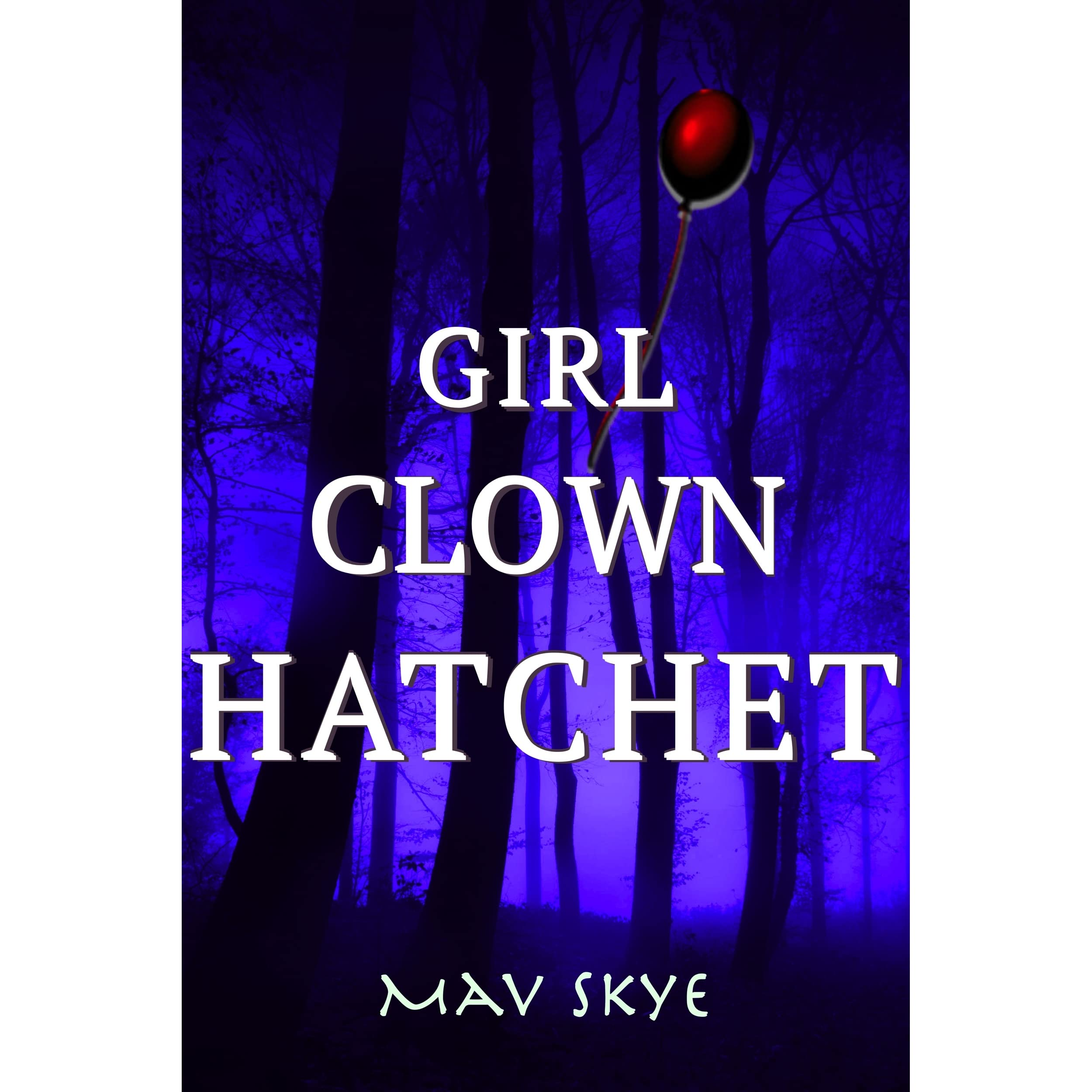Girl Clown Hatchet (girl Clown Hatchet #1) By Mav Skye €� Reviews,  Discussion, Bookclubs, Lists