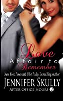 Love Affair To Remember: After Office Hours, Book 2 (Volume 2)