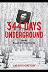 344 Days Underground: A Novel Based on True Events