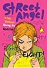 Street Angel: After School Kung Fu Special