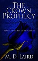 The Crown Prophecy (The Crown Prophecy, #1)