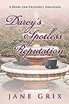 Darcy's Spotless Reputation: A Pride and Prejudice Variation