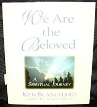 We Are the Beloved: A Spiritual Journey