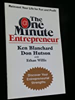 The One Minute Entrepreneur (Discover Your Entrepreneurial Strengths)