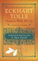 Oneness With All Life Treasury Edition: Inspirational Selections from A New Earth
