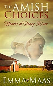 The Amish Choices (Hearts of Stoney River Book 3)