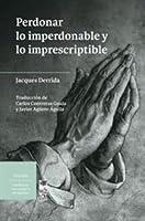 Perdonar lo imperdonable y lo imprescriptible