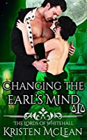 Changing the Earl's Mind (The Lords of Whitehall Book 3)