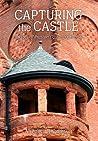 Capturing The Castle: Images of Preston Castle (2006-2016)