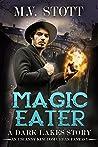 Magic Eater (The Dark Lakes #1)
