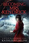 Becoming Mrs. Kendrick (Realm Walker, #3.5)