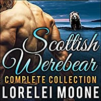 Scottish Werebear: The Complete Collection
