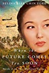 When the Future Comes Too Soon (Malayan #2)
