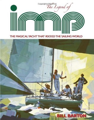 The Legend of Imp: The Magical Yacht That Rocked The Sailing World