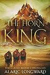 The Horn King by Alaric Longward